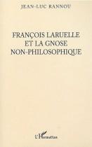 Francois laruelle et la gnose non-philosophique