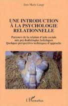 Une introduction à la psychologie relationnelle - Parcours de la relation d'aide sociale aux psychothérapies holistiques