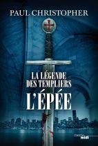 La légende des Templiers - T1.  L'Epée