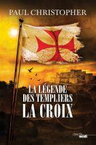 La Légende des Templiers - T2. La Croix