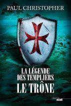 La Légende des Templiers -T3  Le Trône