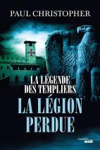 La Légende des Templiers - T5. La Légion perdue -