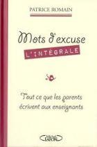 Mots d'excuse L'intégrale - Tout ce que les parents écrivent aux enseignants