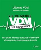 VDM sur ordonnance - Une piqûre d'humour avec plus de 500 VDM vécues par des professionnels de santé