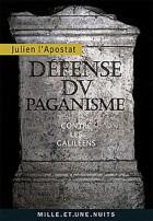 Défense du paganisme - (Contre les Galiléens)