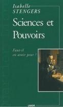 Sciences Et Pouvoirs ; Faut-il En Avoir Peur ?
