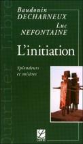 L'initiation, Splendeurs & Misères