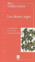 Les douze juges : la légitimité de la Cour constitutionnelle