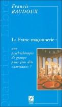 """La Franc-maçonnerie : une psychothérapie de groupe pour gens dits """"normaux"""" ?"""