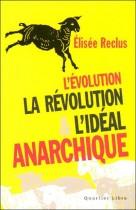 L'évolution, la révolution et l'idéal anarchique