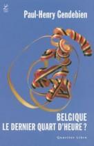 Belgique, Le Dernier Quart D'Heure ?