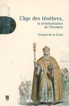 L'âge des ténèbres - La christianisation de l'Occident