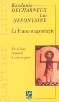 La Franc-Maconnerie: En Pleine Lumiere, a Contre-Jour