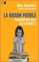 La raison puérile - Philosopher avec des enfants ?