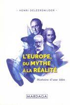 L'Europe, du mythe à la réalité - Histoire d'une idée
