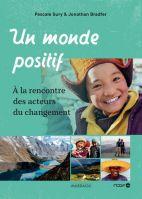 Un monde positif - A la rencontre des acteurs du changement