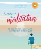 A chacun sa méditation - 60 dessins pour découvrir, comprendre et pratiquer