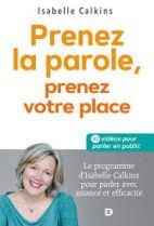 Prenez la parole, prenez votre place - Le programme d'Isabelle Calkins pour parler avec aisance et efficacité