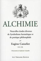 Alchimie - Nouvelles études diverses de Symbolisme Hermétique et de Pratique Philosophale