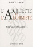 L'architecte et l'alchimiste - Dialogue sur la beauté