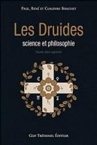 Les druides, science et philosophie édition revue et corrigée