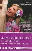 Je n'ai pas de religion et ça me plaît : Comment cocréer une vie qui a du sens