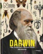 Darwin - L'homme, son grand voyage et sa théorie de l'évolution
