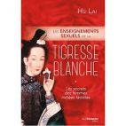 Les enseignements sexuels de la tigresse blanche - Les secrets des femmes initiées taoïstes