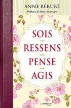 Sois, Ressens, Pense, Agis