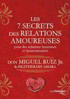 Les 7 secrets des relations amoureuses pour des relations heureuses et épanouissantes
