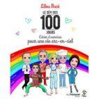 Défi des 100 jours - Cahier d'exercices pour une vie arc-en-ciel
