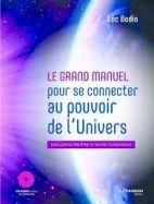 Le grand manuel pour se connecter au pouvoir de l'univers -