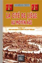 La cité de Liège au moyen age tome 1