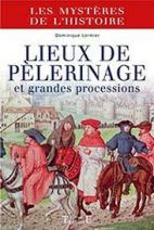 Lieux de pélerinage et grandes processions (French Edition)