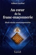 Au coeur de la franc-maçonnerie - Huit récits contemporains