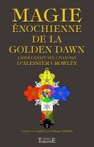 Magie énochienne de la Golden Dawn - Suivi du Liber LXXXIV vel Chanokh
