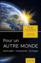 Pour un autre monde - Spiritualité, humanisme, écologie