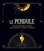 Le pendule - Le livre d'initiation & le pendule goutte doré