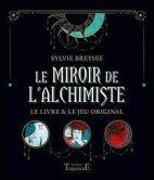 Le miroir de l'alchimie - Symbolisme, tirages et interprétations - Grand Format