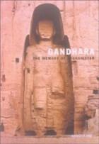 Gandhara - La mémoire de l'Afghanistan