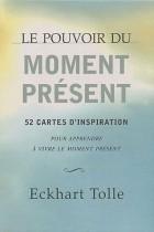 Le pouvoir du moment présent - 52 cartes d'inspiration