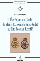 L'ésotérisme du grade de maître écossais de Saint-André au rite écossais rectifié