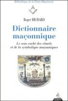 Dictionnaire maçonnique. Le sens caché des rituels et de la symbolique maçonniques