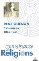 René Guénon, l'éveilleur 1886-1951