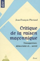 Critique de la raison maçonnique - Transparence, démocratie et... secret