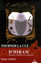 Tourner la clé d'Hiram - Rendre visibles les ténèbres