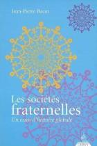 Les sociétés fraternelles - Un essai d'histoire globale