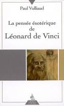 La pensée ésotérique de Léonard de Vinci
