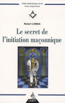 Le secret de l'initiation maçonnique