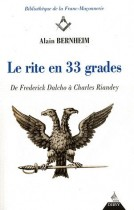 Le rite en 33 grades - De Frederick Dalcho à Charles Riandey